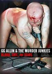 G.G. Allin: Blood, Shit, and Fears