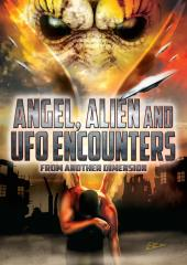 Angel, Alien, and UFO Encounters from Another Dimension