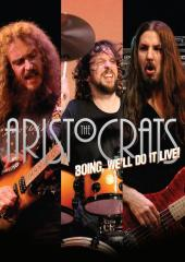 Aristocrats - Boing, We'll Do It Live