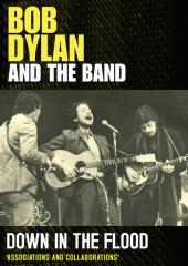 Bob Dylan And The Band: Down in The Flood