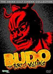 Budo, The Art of Killing