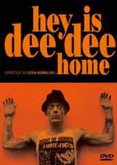 Hey is Dee Dee Home?
