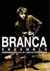 Glenn Branca - Symphony Nos 8 and 10: Live at the Kitchen