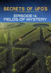 Secrets of UFOs - Fields of Mystery