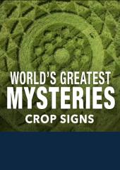 World's Greatest Mysteries: Crop Signs