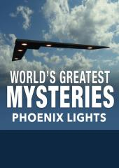 World's Greatest Mysteries: Phoenix Lights