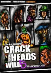 Crackheads Gone Wild: The Greatest Hits