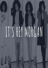 It's Hey Morgan