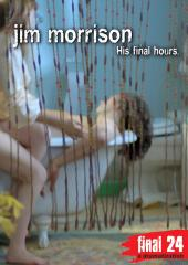 Jim Morrison - Final 24: His Final Hours