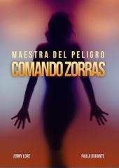 Maestra Del Peligro: Comando Zorras