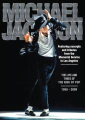 Michael Jackson - Life and Times of the King of Pop 1958-2009