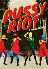 Pussy Riot: A Punk Prayer