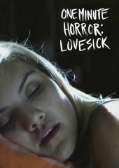 One Minute Horror: Lovesick