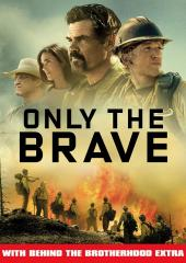 Only the Brave with Behind the Brotherhood Extra