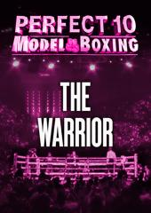 Perfect 10 Model Boxing: The Warrior