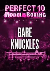 Perfect 10 Model Boxing: Bare Knuckles