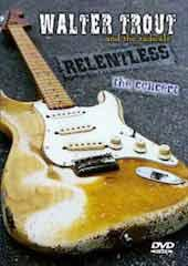 Walter Trout and The Radicals - Relentless: The Concert