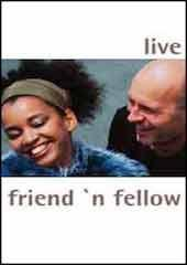 Friend 'N Fellow - Live