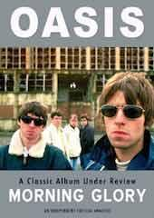 Oasis - Morning Glory: Classic Album Under Review
