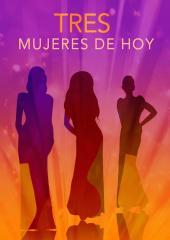 Tres Mujeres de Hoy