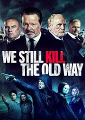We Still Kill the Old Way