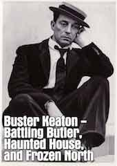 Buster Keaton - Battling Butler, Haunted House, Frozen North