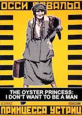 The Oyster Princess: I Don't Want To Be A Man