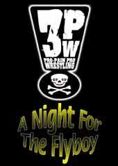 3PW: A Night For the Fly Boy