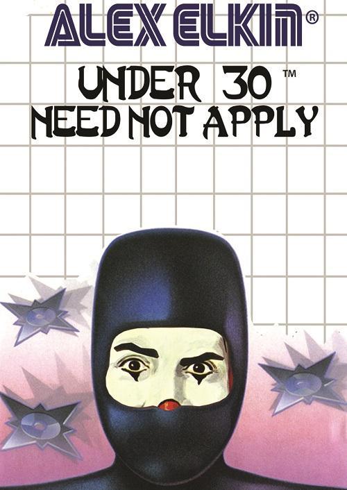 Alex Elkin: Under 30 Need Not Apply