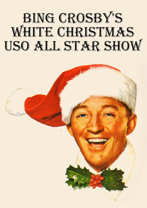 Bing Crosby's White Christmas USO All Star Show