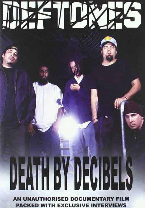 Deftones - Death by Decibels Unauthorized
