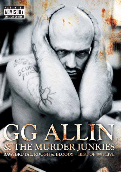 After spending 19 months in the Adrian, MI Correctional Facility, GG Allin was paroled in March 1991. Back in NYC, the Murder Junkies were ready to carry out GG's Rock 'n' Roll Mission. In the Fall, GG Allin and The Murder Junkies set out on their first US Tour. The following shows are some my personal favorites. See for yourself why GG Allin will always be the undisputed leader of the scumfuc Rock 'n' Roll underground. - GG Allin - Raw, Brutal, Rough And Bloody: Best of 1991 Live