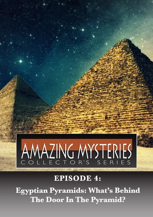 Amazing Mysteries - Egyptian Pyramids: What's Behind the Door in the Pyramid?