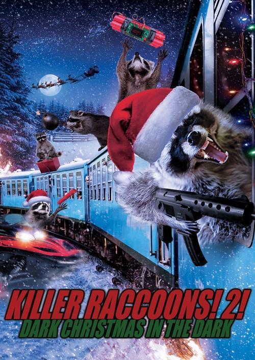 Killer Racoons 2! Dark Christmas in the Dark