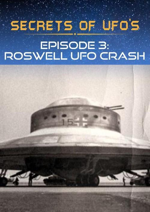 Secrets of UFOs - Roswell UFO Crash