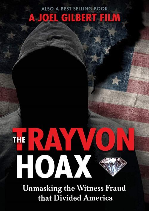 The Trayvon Hoax: Unmasking The Witness Fraud That Divided America