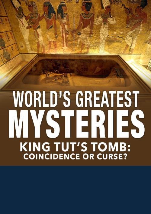 World's Greatest Mysteries: King Tut's Tomb - Coincidence or Curse?