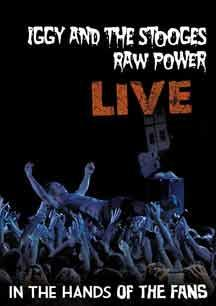Iggy and the Stooges: Raw Power Live