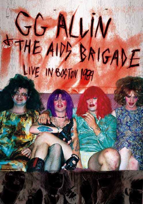 GG Allin and The AIDS Brigade - Live In Boston 1989