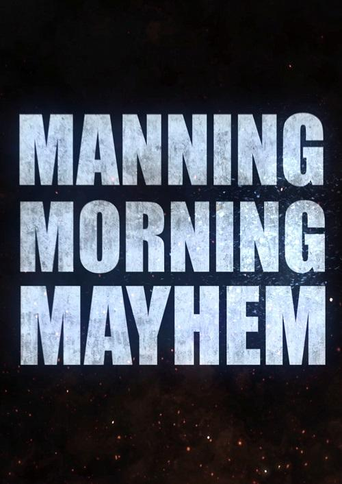 Manning Morning Mayhem