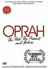Oprah Winfrey- Past, Present and Future: Unauthorized Documentary