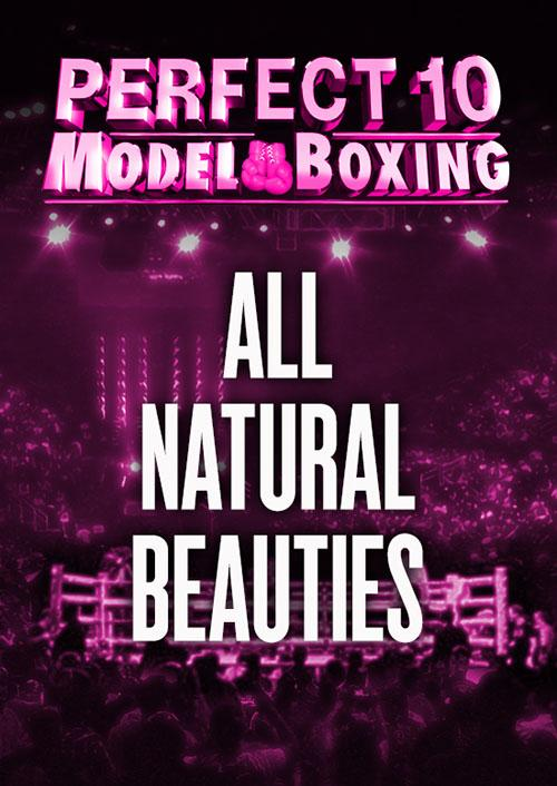 Perfect 10 Model Boxing: All Natural Beauties