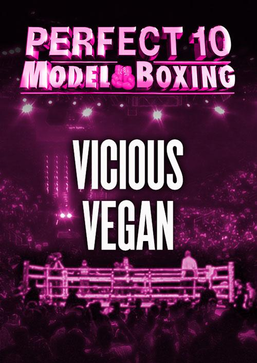 Perfect 10 Model Boxing: Vicious Vegan