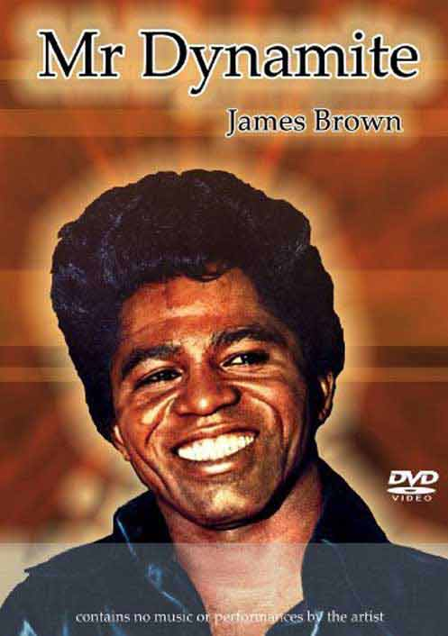 James Brown - Mr Dynamite Unauthorized