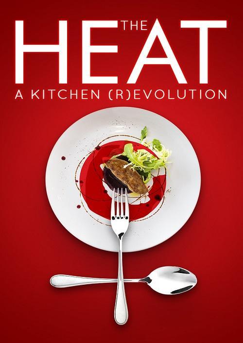 The Heat: A Kitchen Revolution
