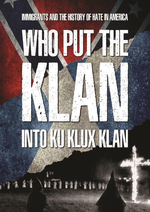 Who Put The Klan Into Ku Klux Klan?