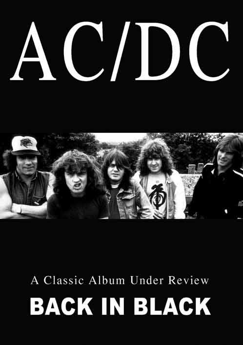 AC/DC - A Classic Album Under Review: Back In Black