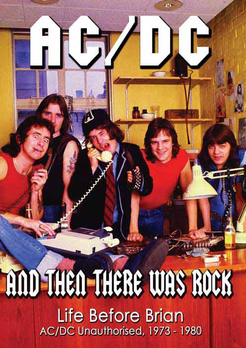 AC/DC - And Then There Was Rock: Life Before Brian