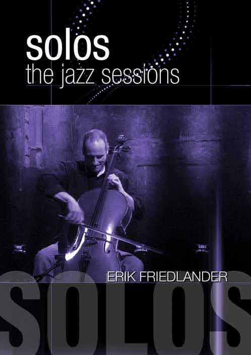 Erik Friedlander - Solos: The Jazz Sessions