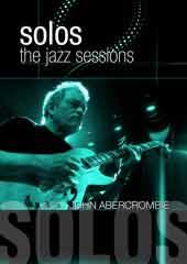 John Abercrombie - Solos: The Jazz Sessions